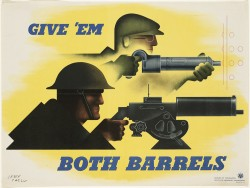 "Jean Carlu, ""Give 'Em Both Barrels"" (1941) 30 x 40 inches Printed by Office of Emergency Management, Division of Information, U.S. GPO On loan from the State Historical Museum of Iowa Image courtesy of WWII Poster Collection at Northwestern University Library"