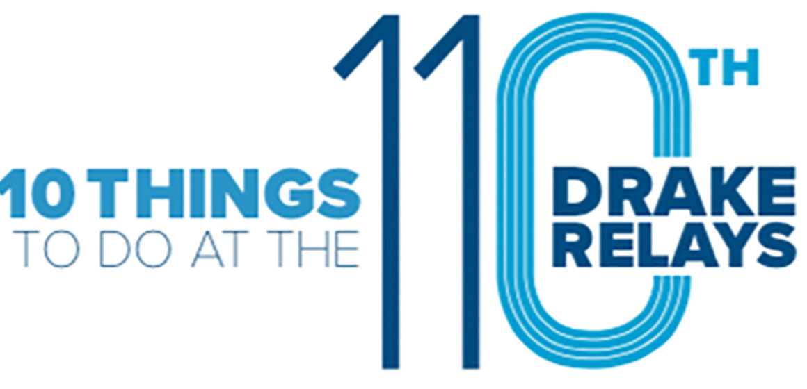 10 Things To Do at the 110th Drake Relays